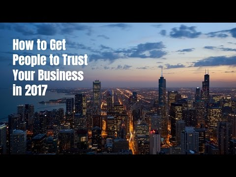 How to Get People to Trust Your Business in 2017