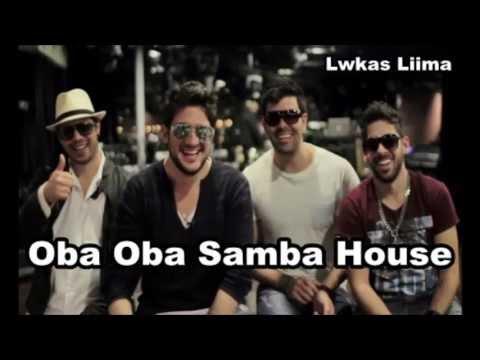 HOUSE OBA SAMBA OBA DO GRATIS CD BAIXAR 2013