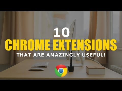 10 Chrome Extensions That Are Amazingly Useful! 2017