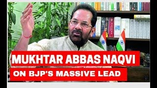 Lok Sabha Elections Result 2019: Mukhtar Abbas Naqvi on BJP's massive lead