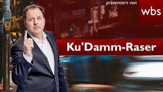 Ku'Damm-Raser: Gericht verurteilt erneut wegen Mordes | Rechtsanwalt Christian Solmecke