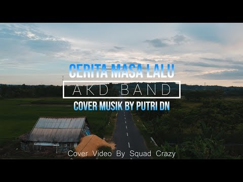 Cerita Masa Lalu - Cover PutriDN (Unofficial Music) Cover By Squad Crazy