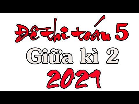 ĐỀ THI GIỮA HỌC KÌ 2 MÔN TOÁN LỚP 5 NĂM HỌC 2021