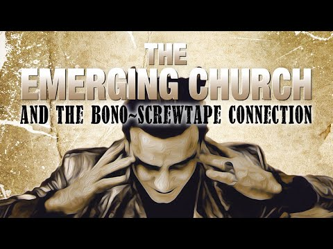The Emerging Church and the Bono-Screwtape Connection (Official DVD Trailer)