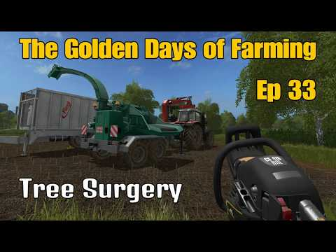 Let's Play Farming Simulator 17 PS4: The Golden Days of Farming, Ep 33 (Tree Surgery)
