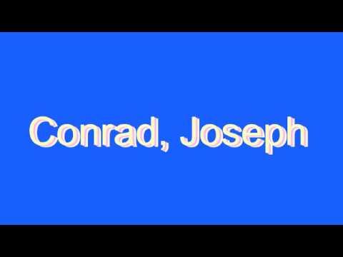 How to Pronounce Conrad, Joseph