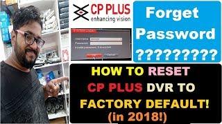 RESET PASSWORD CP PLUS DVR (2018)! HOW TO RESET CP PLUS DVR TO FACTORY DEFAULT!