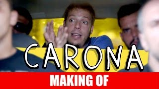 MAKING OF - CARONA