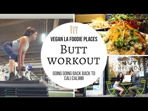 Butt Workout // Vegan Foodie Places in LA! // Ventura Files part 1