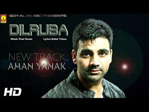 Aman Yanak - Dilruba - Goyal Music Latest Punjabi Songs 2014