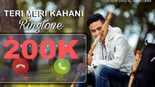 Teri Meri Kahani (Flute Ringtone  By Sujan lama) Himesh Reshammiya & Ranu Mondal)