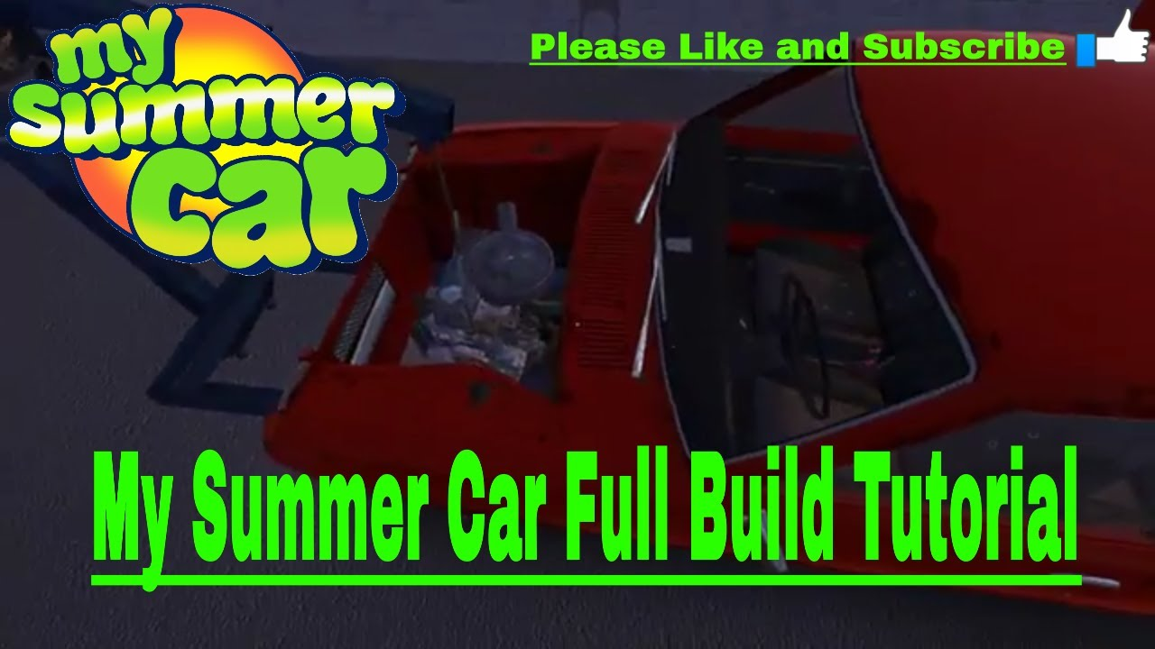 Full Build Tutorial 2018 My Summer Car