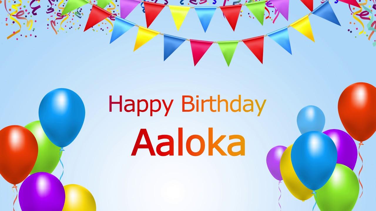 Aaloka happy birthday aaloka - youtube