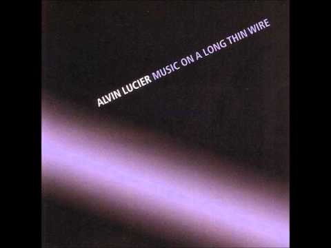 Alvin Lucier - Music On A Long Thin Wire, part 1/4 (1977)