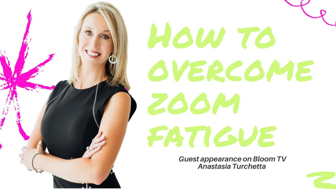 How to Overcome Zoom Fatigue Today!