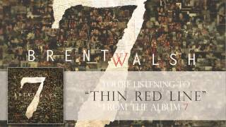 Watch Brent Walsh Thin Red Line video
