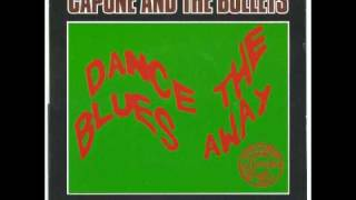 Capone And The Bullets - Dance The Blues Away