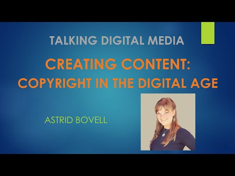 Creating Content: Copyright in the Digtal Age - Talking Digital Media, Episode 8