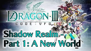 7th Dragon III Code: VFD - Shadow Realm - Part 1: A New World