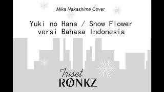 Mika Nakashima - Yuki no Hana / Park Hyo Shin - Snow Flower versi bahasa Indonesia vocal cover