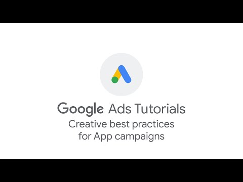 Google Ads Tutorials: Creative best practices for App campaigns