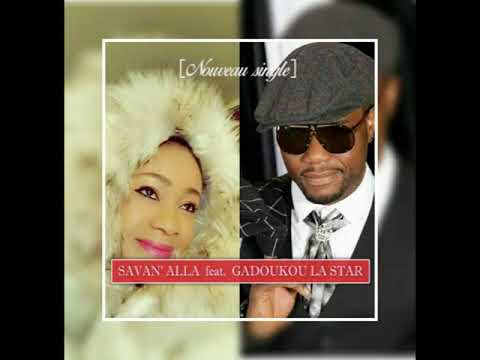 [Nouveau Single] SAVAN' ALLA Feat. GADOUKOU LA STAR