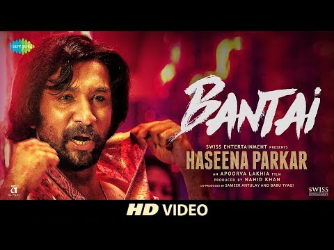 Bantai Song Lyrics From Haseena Parkar