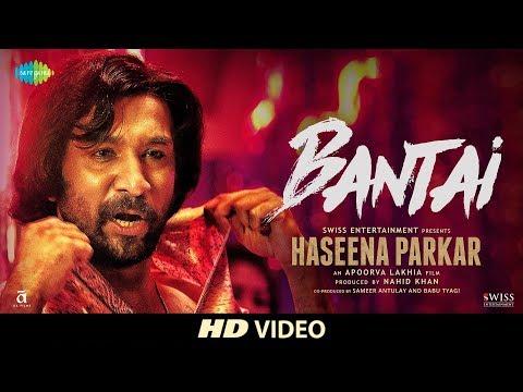 Bantai | Haseena Parkar | Shraddha Kapoor | Siddhanth | Divine | Kirthi Shetty | Full Song