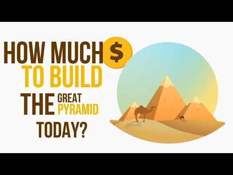 How Much Would It Cost To Build The Great Pyramid Today ?