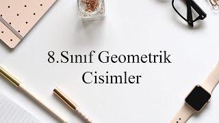 8.Sınıf Geometrik Cisimler