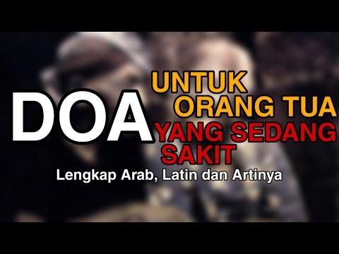 Doa Untuk Orang Tua Yang Sedang Sakit Lengkap Arab Latin Dan Artinya Youtube