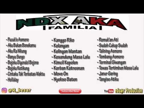 Kumpulan Lagu Hits NDX AKA FAMILIA Yogyakarta