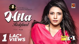 Bangla Full Album | Redefined | Fuad Featuring Mila | | Audio Jukebox |☢official☢