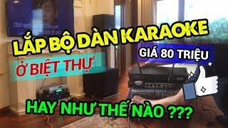 Dàn Karaoke chính hãng dành cho Biệt Thự VIP giá 80tr có hay không?