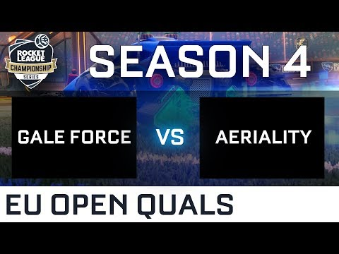 GALE FORCE ESPORTS vs AERIALITY EU Open Qualifiers - RLCS S4