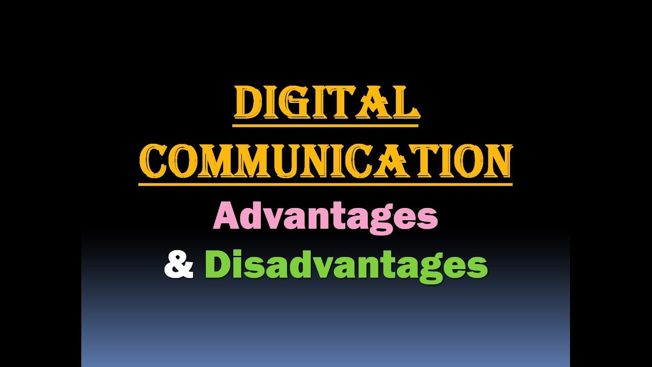 Advantages and Disadvantages of Digital Communication System [HD]