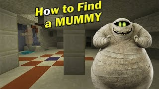 - How to Find a MUMMY Minecraft PE