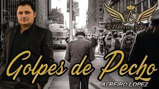 GOLPES DE PECHO - ALBEIRO LOPEZ 《AUDIO 》☆el caldense popular☆