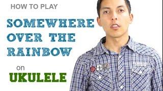 How to play Somewhere Over The Rainbow on Ukulele by IZ Tutorial