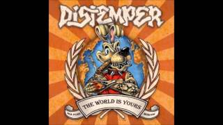 Distemper - The World is Yours (Full Album)