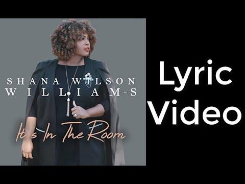 It's In The Room - Shana Wilson-Williams