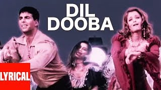 Dil Dooba Lyrical Video Song | Khakee | Ft. Aishwarya Rai, Akshaye Kumar, Amitabh Bachchan
