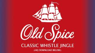 Old Spice: Classic Whistle Jingle (HQ Download)
