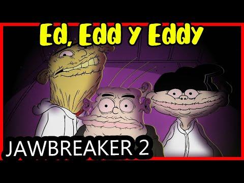 JAWBREAKER 2 Español/Fandub/Ed Edd Y Eddy Parodia/By MeatCanyon