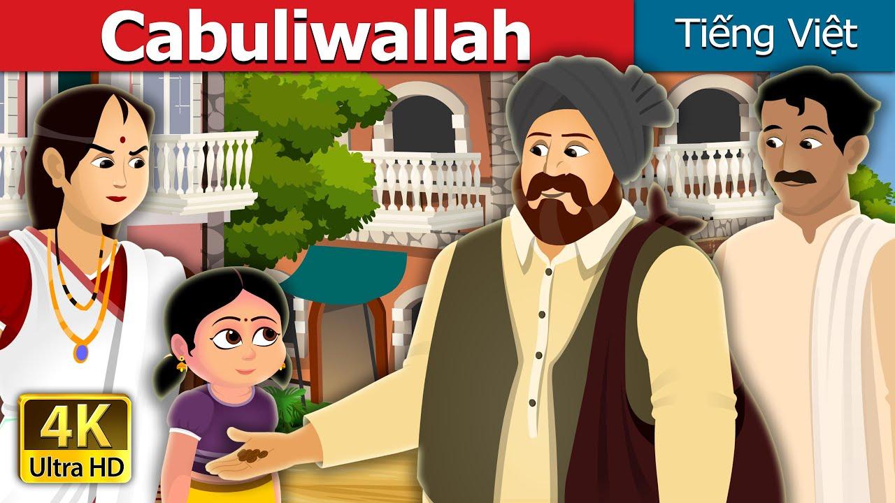Cabuliwallah | Chuyen co tich | Truyện cổ tích việt nam