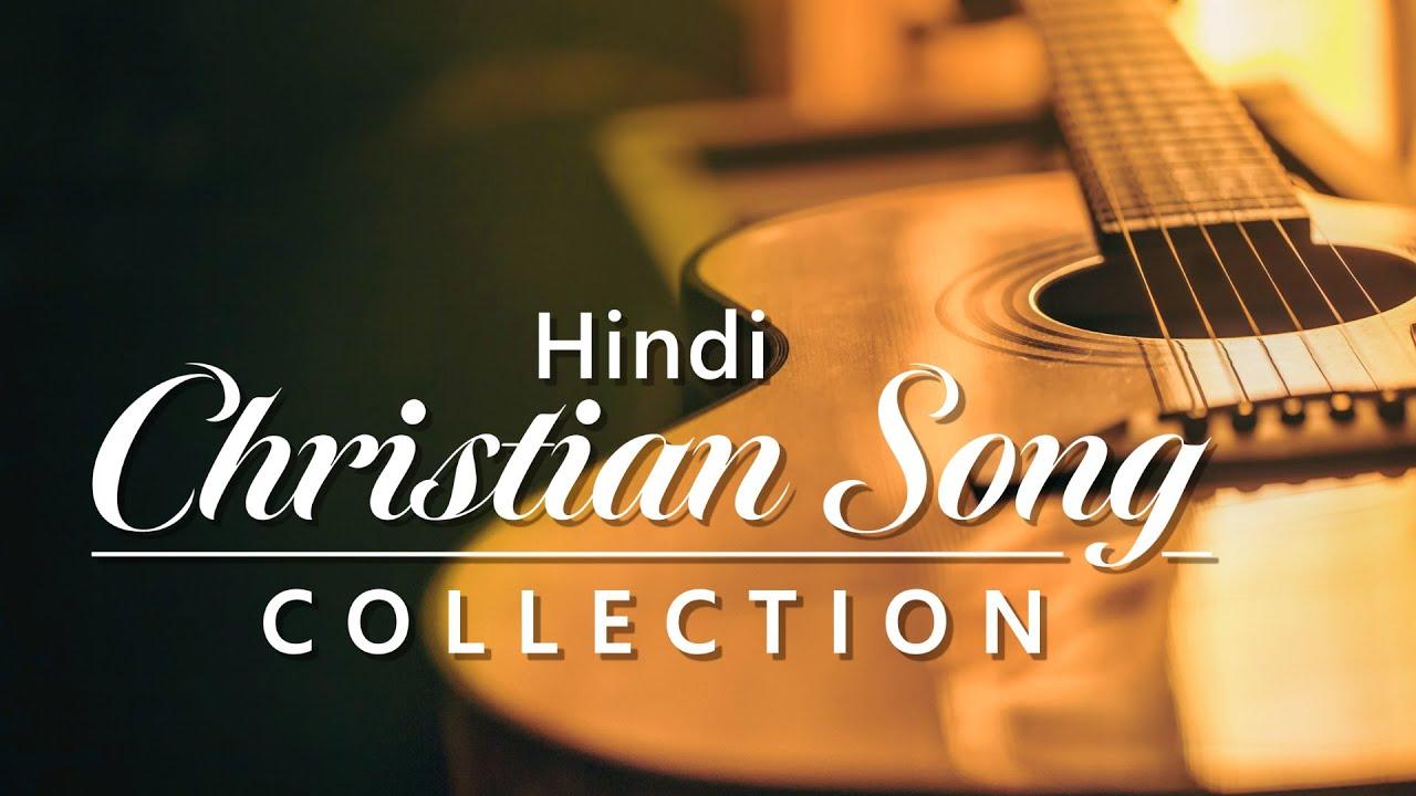 Hindi Christian Song Collection – Praise Hymns