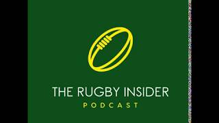 The Rugby Insider Podcast   Episode 1