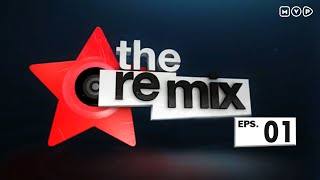 The Remix Episode 1