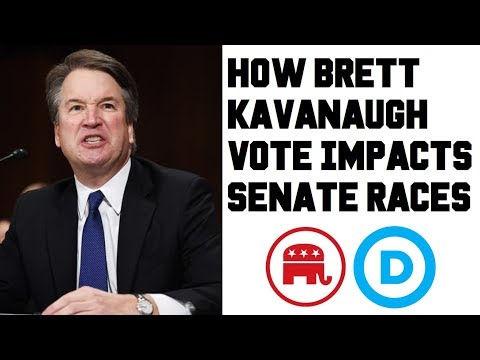 How Brett Kavanaugh Vote Impacts Senate Races in 2018 and 2020 - Which Senators Are Most Impacted?