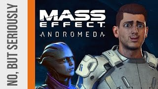 No, But Seriously: A Mass Effect: Andromeda Review